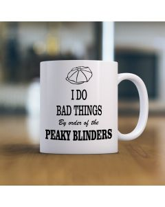 I Do Bad Things Peaky Blinders Inspired Mug