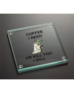Coffee I Need Or Kill You I Will Glass Coaster