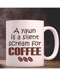 A Yawn is A Silent Scream for Coffee Novelty Ceramic Mug, White, 11 oz