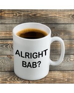 'Alright Bab?' Ceramic Mug