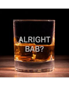 'Alright Bab?' Traditional Whisky Glass