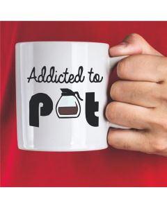 11oz Ceramic Mug With Addicted to Pot Design