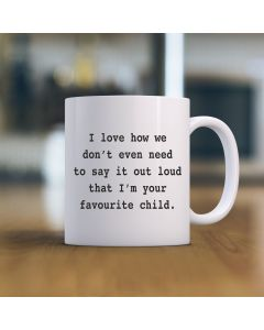 I'm your Favourite Child Mug