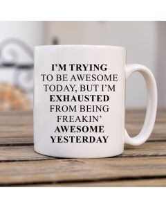 11oz Ceramic Mug With I'm Trying to Be Awesome Design