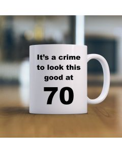 11oz Ceramic Mug With It's A Crime to look This Good at 70