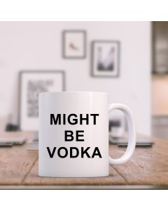 """Might Be Vodka"" Ceramic Mug, White, 11oz"