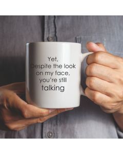 11oz Ceramic Mug With You're Still Talking Design