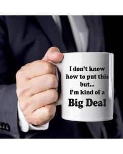 11oz Ceramic Mug With I'm Kind of a Big Deal Design