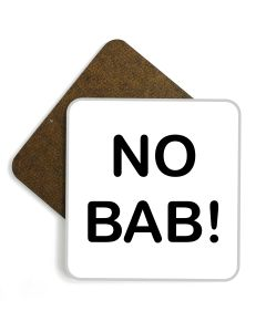 'No Bab!' Wooden Glossy Coaster