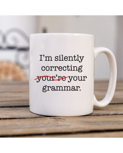 11oz Ceramic Mug With I'm Silently Correcting your Grammar Design