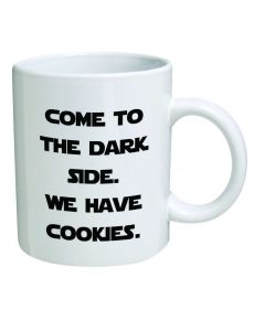 11oz Ceramic Mug With Come To The Dark Side We Have Cookies Design