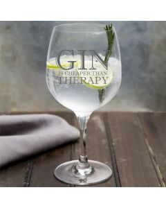 'Gin is Cheaper Than Therapy' Gin Glass
