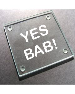 'Yes Bab!' Glass Coaster