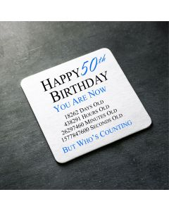 Happy 50th Birthday You Are Now Days Hours Minutes Seconds Old Novelty Glossy Mug Coaster - Blue