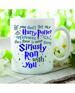 If You Don't Get My Harry Potter References, There is Something Siriusly Ron With You 11oz Mug