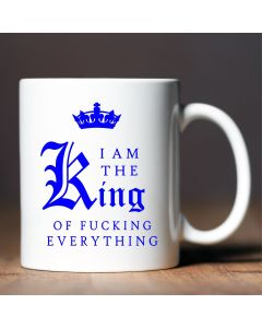 I Am The King of F*****G Everything Novelty Ceramic Mug