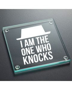 I Am The One Who Knocks Breaking Bad Inspired Glass Coaster