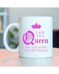 I Am The Queen of F*****G Everything Novelty Ceramic Mug, White, 11 oz