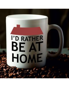 I'd Rather Be at Home Novelty Ceramic Mug, White, 11 oz