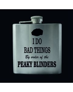 I Do Bad Things Peaky Blinders Inspired 6oz Hip Flask