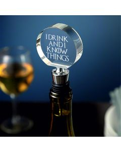 I Drink and I Know Things Game Of Thrones Inspired Chrome Bottle Stopper