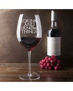 I Drink and I Know Things Game of Thrones Inspired 750ml Wine Glass