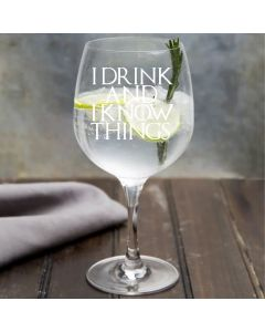 I Drink and I Know Things Game of Thrones Inspired Gin Glass