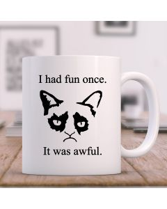 11oz Ceramic Mug With I had Fun Once it was Awful Design