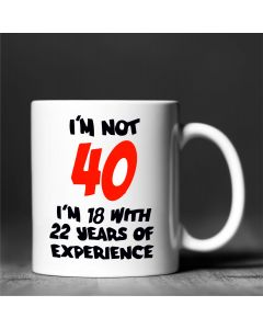 I'm Not 40 Ceramic Mug, White, 11oz