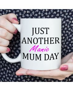 Just Another Manic Mum Day Novelty Ceramic Mug, White, 11 oz