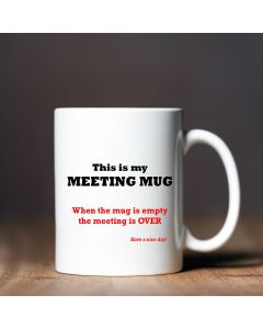 11oz Ceramic Mug With This Is My Meeting Mug Design