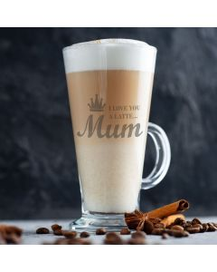 Mum I Love You A Latte - Latte Glass