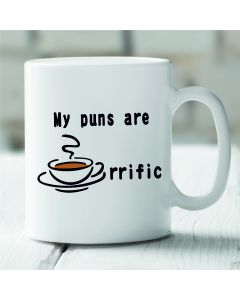 My Puns Are Tea-riffic Novelty Ceramic Mug