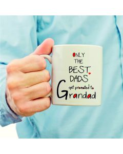 Only The Best Dads Get Promoted To Grandad Ceramic Mug, White, 11 oz