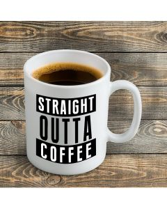 Straight Outta Coffee Novelty Ceramic Mug, White, 11 oz