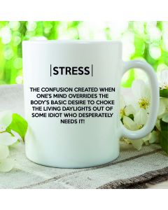 "Funny ""Real Meaning Of Stress"" Novelty Mug"