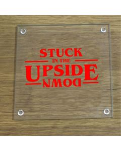 Stuck in the Upside Down Stranger Things Inspired Glass Coaster