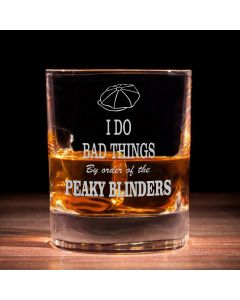 I Do Bad Things Peaky Blinders Inspired Whisky Glass