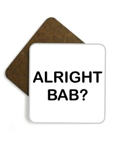 'Alright Bab?' Wooden Glossy Coaster