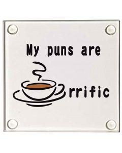 My Puns are Tea-riffic Glass Coaster