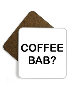 'Coffee Bab?' Wooden Glossy Coaster