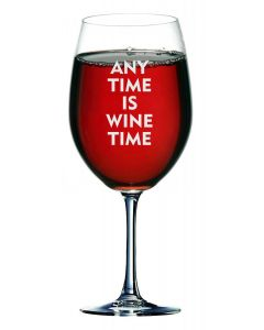 Any Time is Wine Time 750ml Wine Glass (Holds a Whole Bottle of Wine)