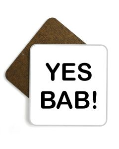 'Yes Bab!' Wooden Glossy Coaster