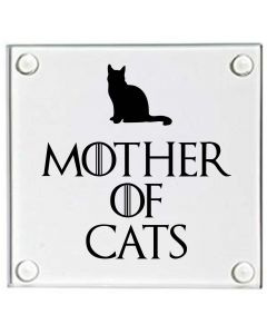 Mother of Cats Game of Thrones Inspired Glass Coaster
