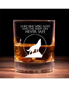 "Traditional Whisky Glass With ""Leave one wolf alive, and the sheep are never safe"""