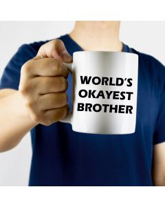 11oz Ceramic Mug With World's Okayest Brother Design